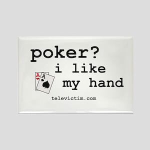 """poker? i like my hand"" Rectangle Magnet"
