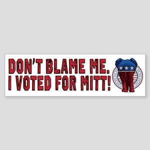 Don't Blame Me Anti-Obama Sticker (Bumper)