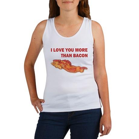 I LOVE YOU MORE THAN BACON.jpg Women's Tank Top