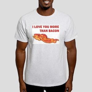 I LOVE YOU MORE THAN BACON Light T-Shirt