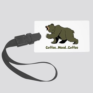 Need Coffee Large Luggage Tag