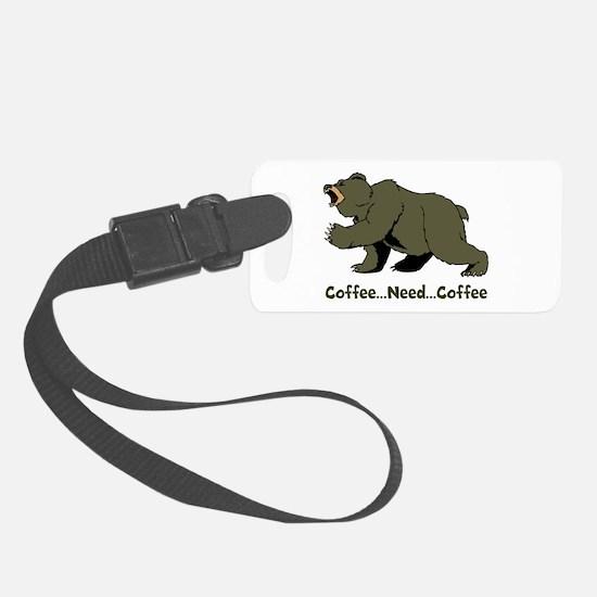 Need Coffee Luggage Tag