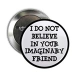 I Don't Believe In Your Imaginary Friend 2.25&quot