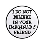 I Don't Believe In Your Imaginary Friend 3.5""