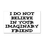 I Don't Believe In Your Imaginary Friend Rectangle