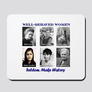 Well-Behaved Women Mousepad