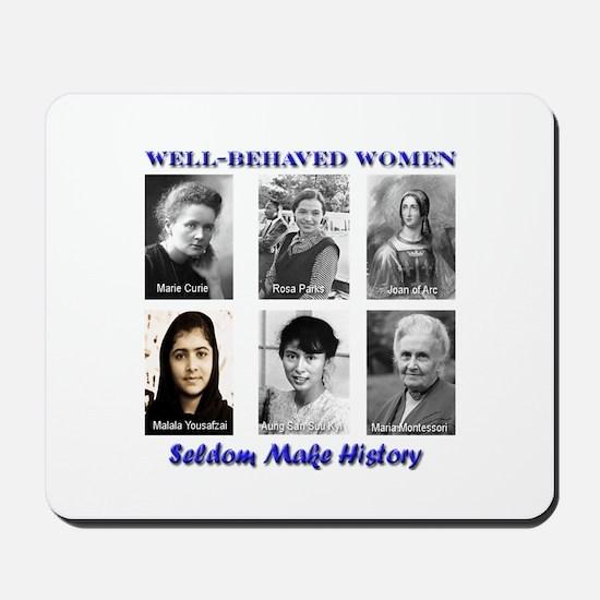 Well-Behaved Women Mousepad