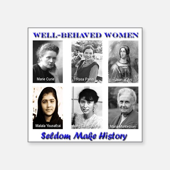"Well-Behaved Women Square Sticker 3"" x 3"""