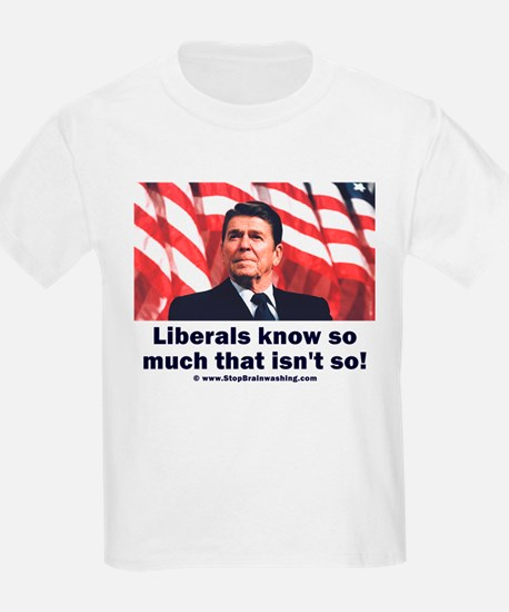 Liberals Know So Much That Is Not So ! T-Shirt