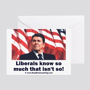 Liberals Know So Much That Is Not So ! Greeting Ca