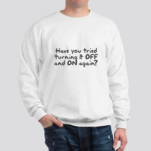 Have you tried turning it off and on? Sweatshirt