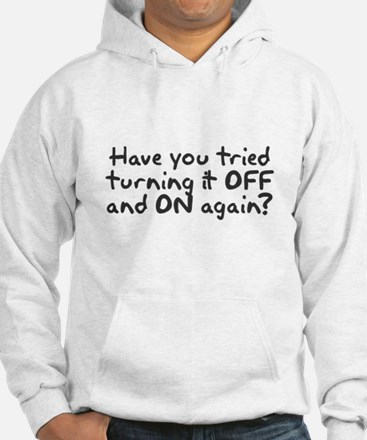 Have you tried turning it off and on? Hoodie