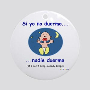 If I Don't Sleep... (Spanish) Ornament (Round)