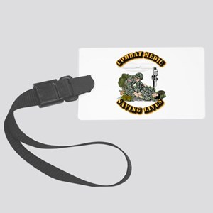 Combat Medic - Saving Lives Large Luggage Tag