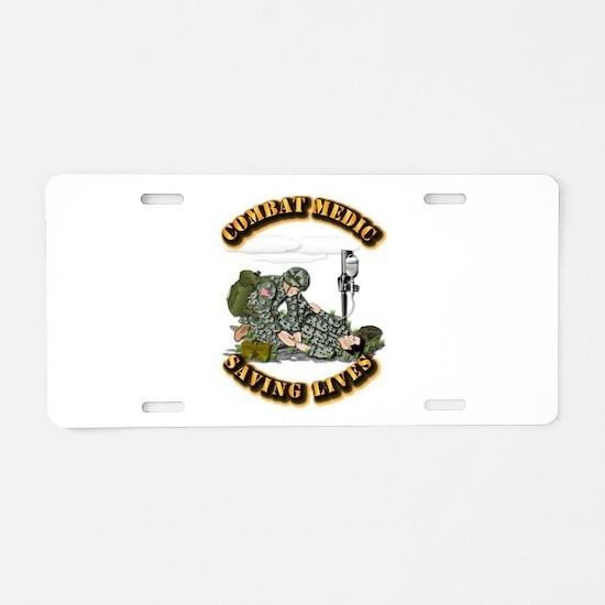 Combat Medic - Saving Lives Aluminum License Plate