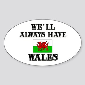 We Will Always Have Wales Oval Sticker