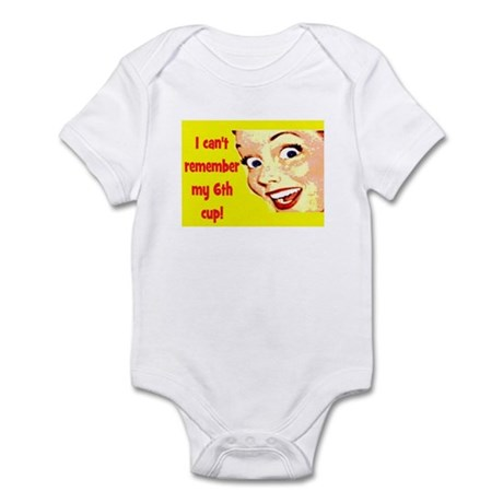 ON MY SIXTH CUP?? Infant Bodysuit