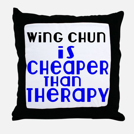 Wing Chun Is Cheaper Than Therapy Throw Pillow