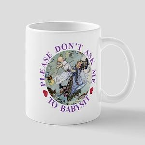 Please Don't Ask Me To Babysit Mug