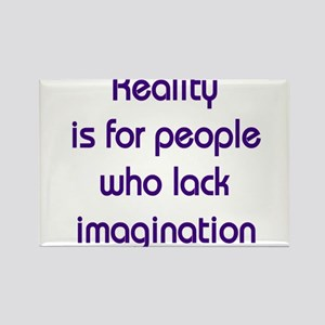 Reality is for people who lack imagination Rectang