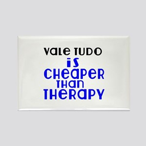 Vale Tudo Is Cheaper Than Therapy Rectangle Magnet