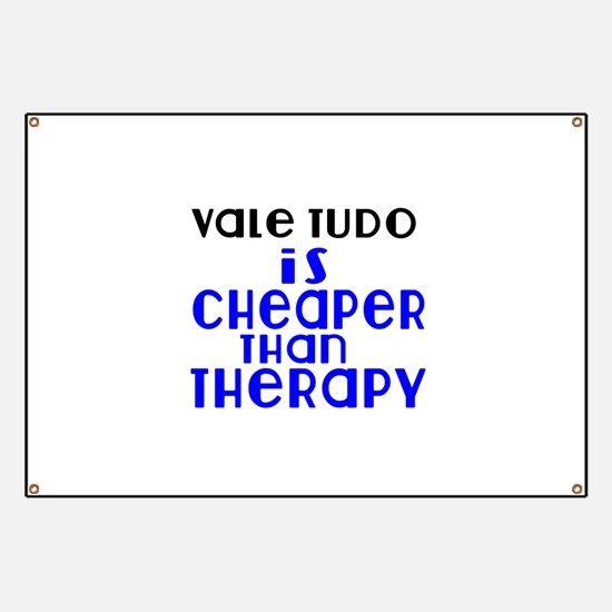 Vale Tudo Is Cheaper Than Therapy Banner
