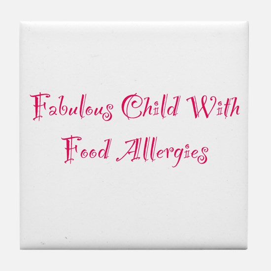 Fabulous Child With Food Allergies Tile Coaster