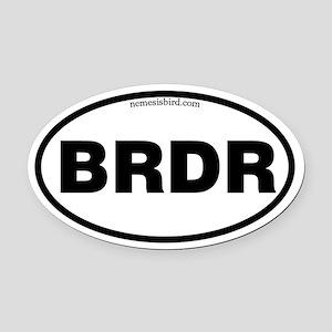 BRDR - round bumper sticker Oval Car Magnet