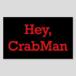 Hey Crabman Rectangle Sticker