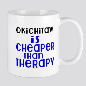 Okichitaw Is Cheaper Than Therap 11 oz Ceramic Mug