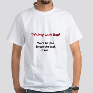 Leaving Day Add a Message Funny White T-Shirt