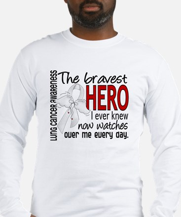 Bravest Hero I Knew Lung Cancer Long Sleeve T-Shir