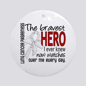 Bravest Hero I Knew Lung Cancer Ornament (Round)