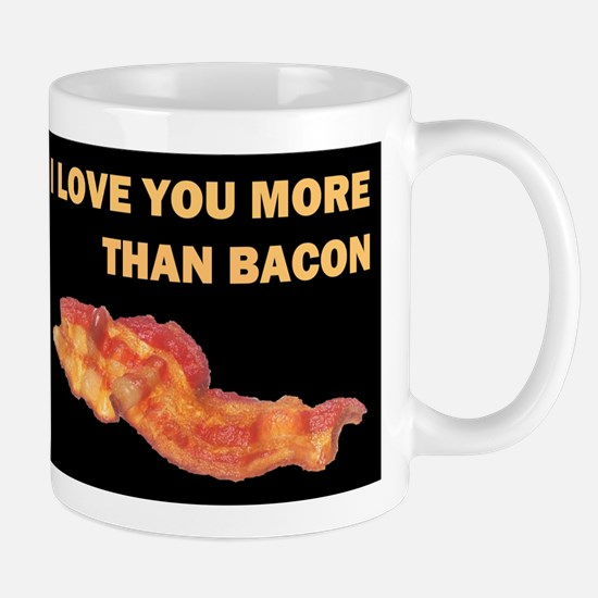 I LOVE YOU MORE THAN BACOND.jpg Mug