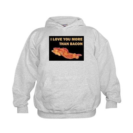I LOVE YOU MORE THAN BACOND.jpg Kids Hoodie