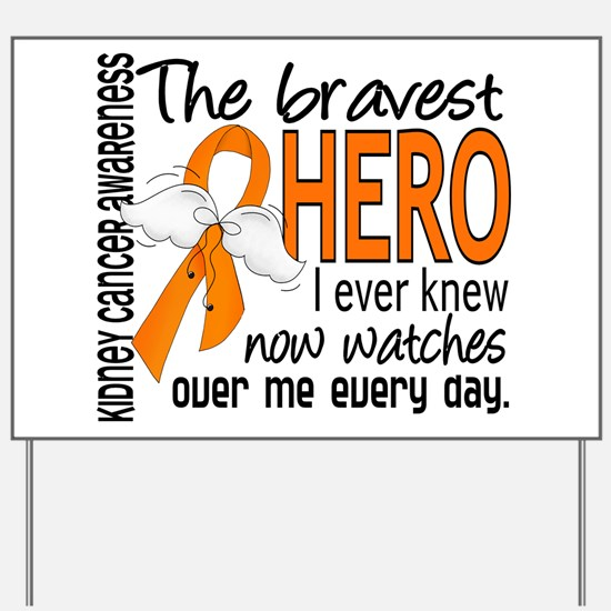 Bravest Hero I Knew Kidney Cancer Yard Sign