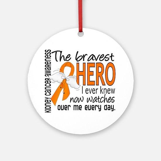 Bravest Hero I Knew Kidney Cancer Ornament (Round)