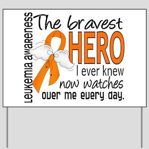Bravest Hero I Knew Leukemia Yard Sign