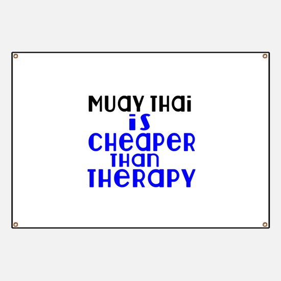 Muay Thai Is Cheaper Than Therapy Banner