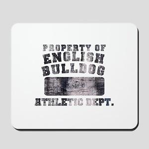 Property of English Bulldog Mousepad