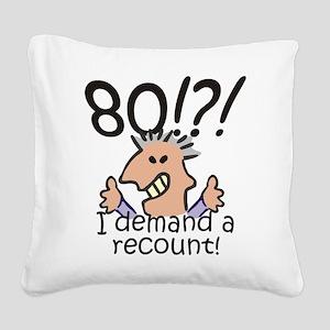 Recount 80th Birthday Square Canvas Pillow