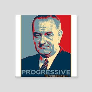 """LBJ - """"Progressive"""" Square Sticker 3"""" x 3"""""""