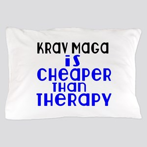 Krav Maga Is Cheaper Than Therapy Pillow Case