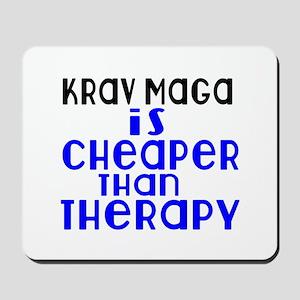 Krav Maga Is Cheaper Than Therapy Mousepad