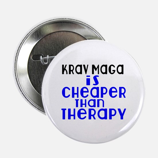"""Krav Maga Is Cheaper Than Therapy 2.25"""" Button"""
