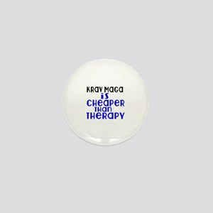 Krav Maga Is Cheaper Than Therapy Mini Button