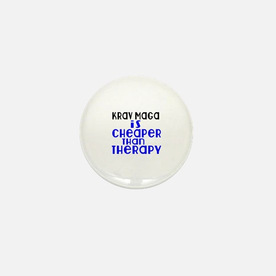 Krav Maga Is Cheaper Than Therapy Mini Button