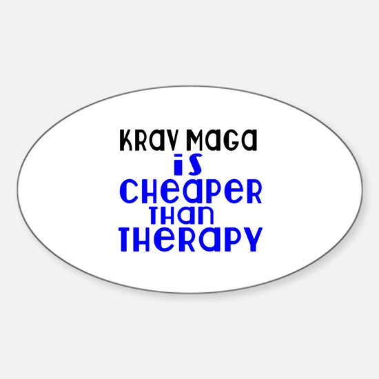 Krav Maga Is Cheaper Than Therapy Sticker (Oval)