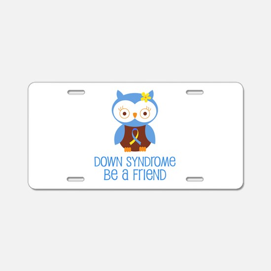 Down Syndrome Friend Aluminum License Plate