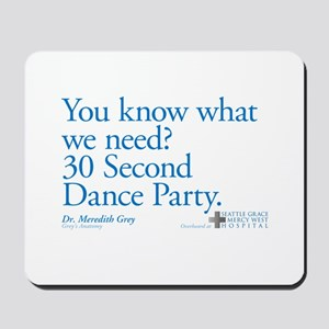 30 Second Dance Party Quote Mousepad